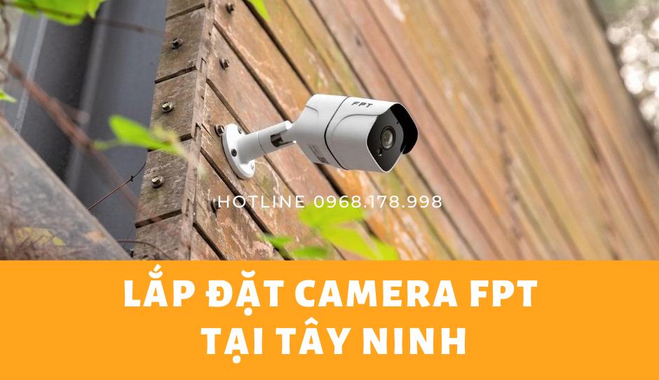 Lắp đặt Camera FPT Tây Ninh
