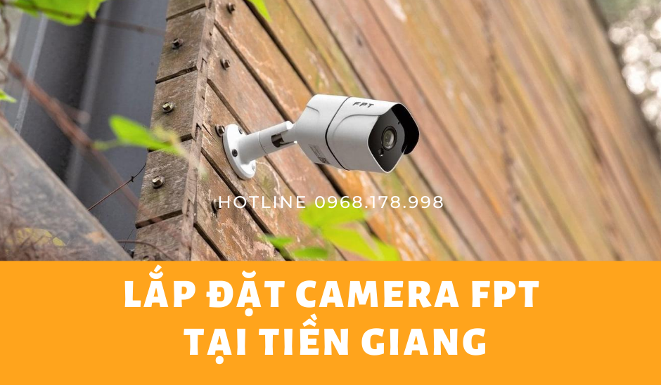 Lắp đặt Camera FPT Tiền Giang